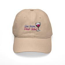 Save Water Drink Wine Baseball Cap