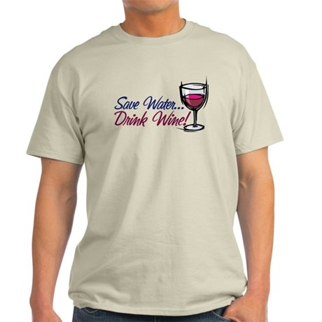 Save Water Drink Wine Light T-Shirt