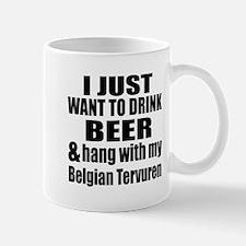 Hang With My Belgian Tervuren Mug