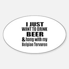 Hang With My Belgian Tervuren Sticker (Oval)
