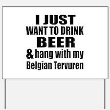Hang With My Belgian Tervuren Yard Sign