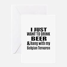 Hang With My Belgian Tervuren Greeting Card