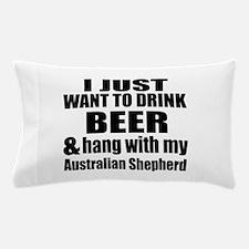 Hang With My Australian Shepherd Pillow Case