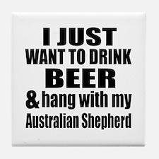Hang With My Australian Shepherd Tile Coaster