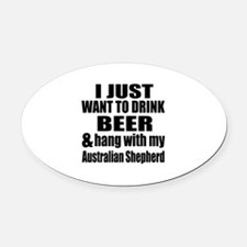 Hang With My Australian Shepherd Oval Car Magnet