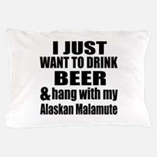 Hang With My Alaskan Malamute Pillow Case