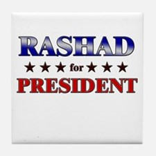 RASHAD for president Tile Coaster