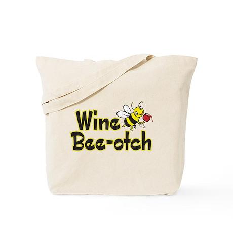 Wine Bee-Otch Tote Bag