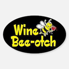 Wine Bee-Otch Oval Decal