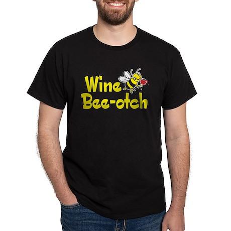 Wine Bee-Otch Dark T-Shirt