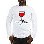 Winey Winer Long Sleeve T-Shirt