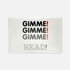 GIMME! GIMME! GIMME! - HEAD! Magnets