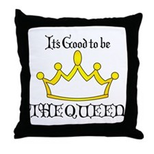 It's Good to be the QUEEN in Gold Throw Pillow