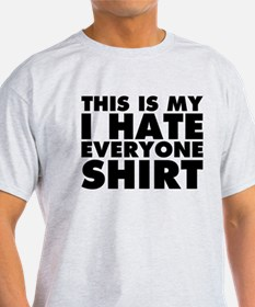 this is my i hate everyone T-Shirt