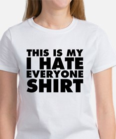 this is my i hate everyone Women's T-Shirt