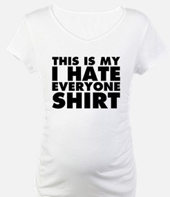 this is my i hate everyone Shirt