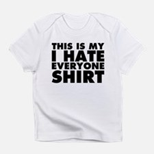 this is my i hate everyone Infant T-Shirt