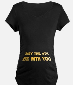May The 4th Be With You Maternity T-Shirt