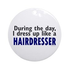 Dress Up Like A Hairdresser Ornament (Round)
