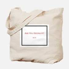 Are You Seeing It? Tote Bag