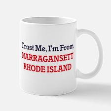 Trust Me, I'm from Narragansett Rhode Island Mugs