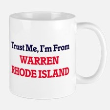 Trust Me, I'm from Warren Rhode Island Mugs