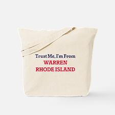 Trust Me, I'm from Warren Rhode Island Tote Bag