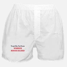 Trust Me, I'm from Warren Rhode Islan Boxer Shorts