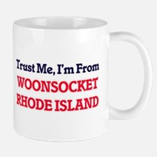 Trust Me, I'm from Woonsocket Rhode Island Mugs