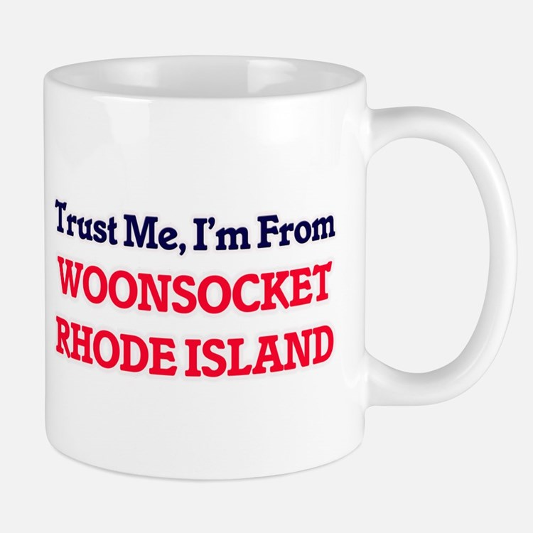 Trust Me, I'm from Woonsocket Rhode Island Mugs