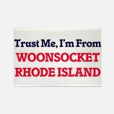 Trust Me, I'm from Woonsocket Rhode Island Magnets
