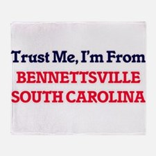Trust Me, I'm from Bennettsville Sou Throw Blanket