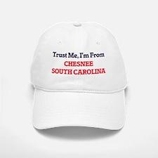 Trust Me, I'm from Chesnee South Carolina Baseball Baseball Cap