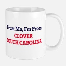 Trust Me, I'm from Clover South Carolina Mugs