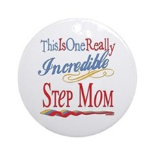 Incredible Step Mom Ornament (Round)