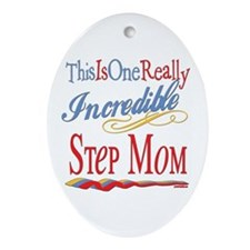Incredible Step Mom Oval Ornament