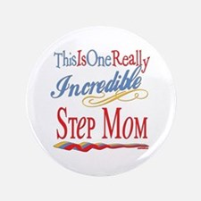 "Incredible Step Mom 3.5"" Button"