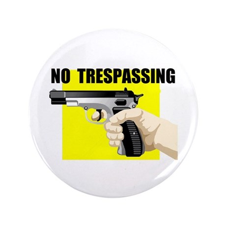 "NO TRESPASSING 3.5"" Button"