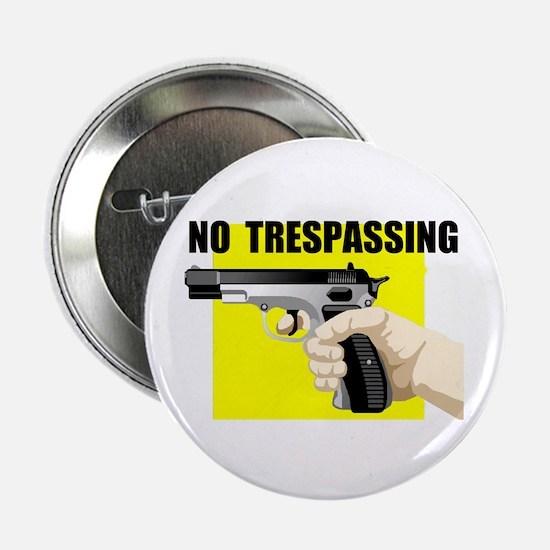 "NO TRESPASSING 2.25"" Button"