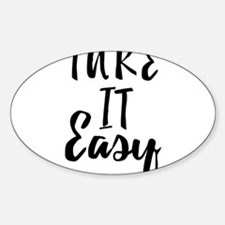 Take it Easy Decal
