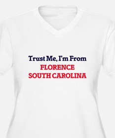 Trust Me, I'm from Florence Sout Plus Size T-Shirt