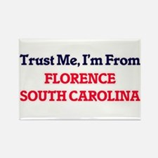 Trust Me, I'm from Florence South Carolina Magnets