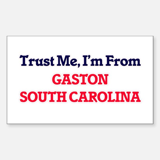 Trust Me, I'm from Gaston South Carolina Decal