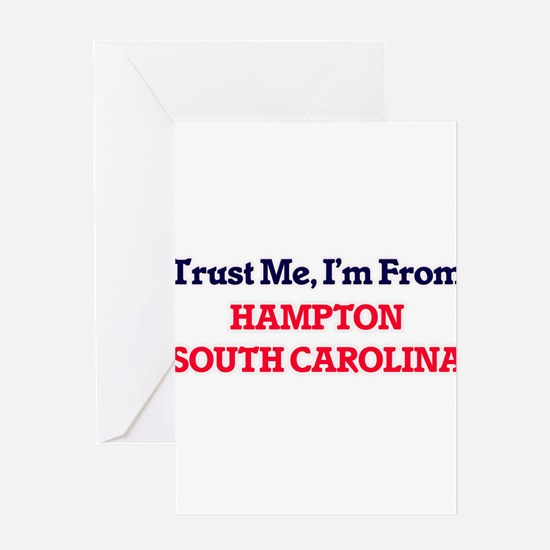 Trust Me, I'm from Hampton South Ca Greeting Cards
