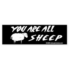 """""""You Are All Sheep"""" bumper sticker"""