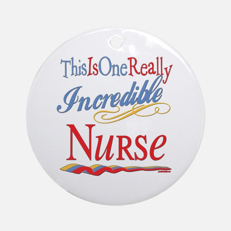 Incredible Nurse Ornament (Round)