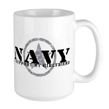 Navy - I Support My Girlfriend Large Mug