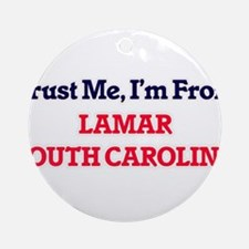 Trust Me, I'm from Lamar South Caro Round Ornament