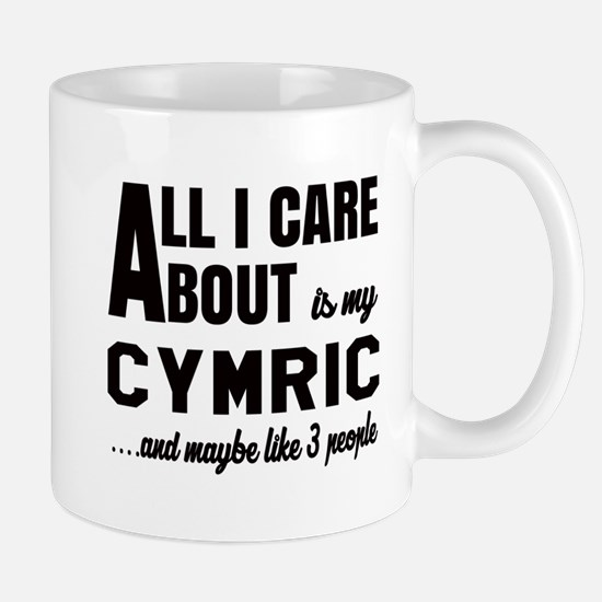 All I care about is my Cymric Mug