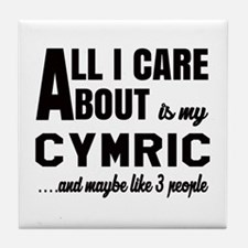 All I care about is my Cymric Tile Coaster